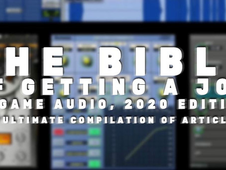 Soon to be released: The Bible of Getting a Job in Game Audio!