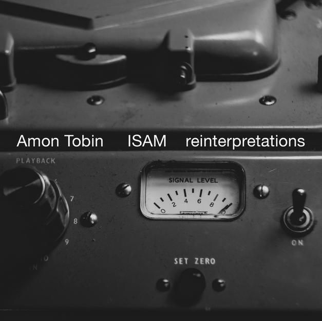 Amon Tobin / ISAM Reinterpretation