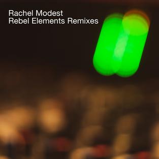 Rachel Modest / Rebel Elements Remixes