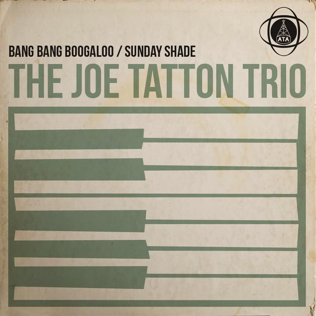The Joe Tatton Trio / Bang Bang Boogaloo