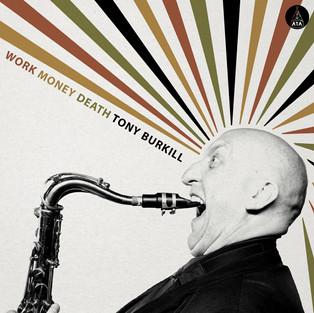 Tony Burkill / Work Money Death