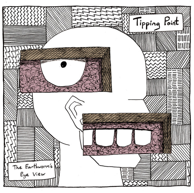 Tipping Point / The Earthworm's Eye View
