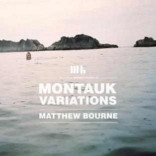 Matthew Bourne / Montauk Variations
