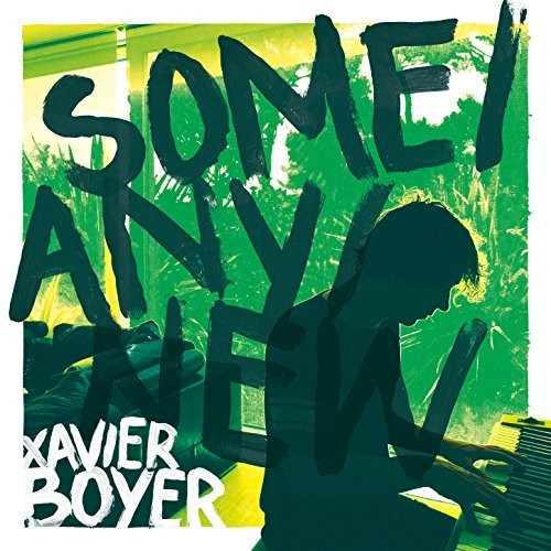 Xavier Boyer - Some / Any / New