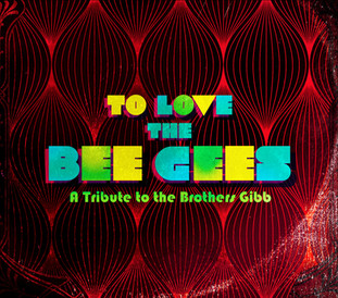 To Love the Bee Gees