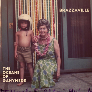 Brazzavile - The Oceans of Ganymede
