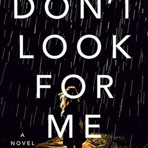 Don't Look for Me by Wendy Walker
