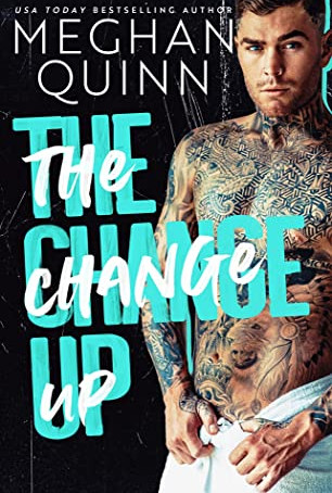 The Change Up by Meghan Quinn