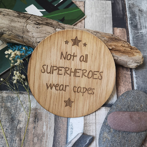 Not all Superheroes wear capes Disc Oak Wooden Photography Props 2 sizes
