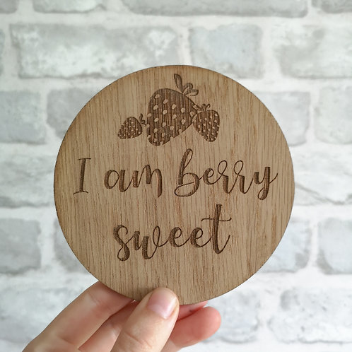 I am Berry Sweet Disc LARGER Oak Wooden Photography Props