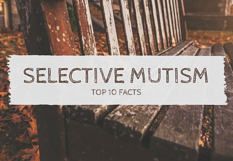 Selective Mutism Top 10 Facts