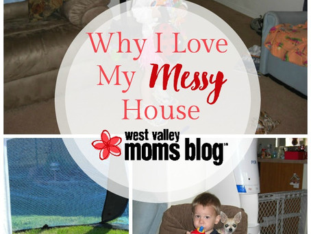 Why I love my Messy House...