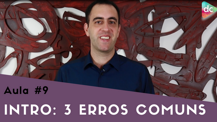 #9 Três erros comuns numa introdução