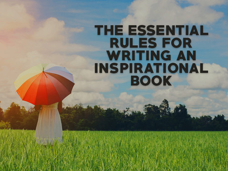 The Essential Rules for Writing an Inspirational Book
