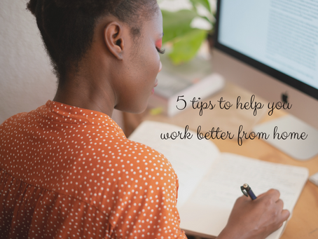 5 Tips To Help You Work Better At Home