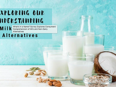 Consumers' Comprehension of Milk and Non-Dairy Alternatives