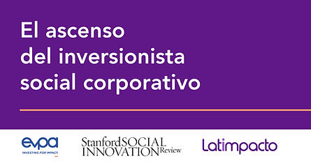 El ascenso del inversionista social corporativo