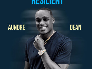 """Aundre Dean Releases New EP """"Resilience"""""""