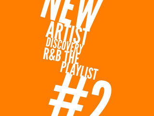 New Artist Discovery R&B The Playlist #2