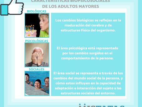 CARACTERÍSTICAS BIOPSICOSOCIALES DE LOS ADULTOS MAYORES