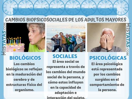 CAMBIOS BIOPSICOSOCIALES DE LOS ADULTOS MAYORES