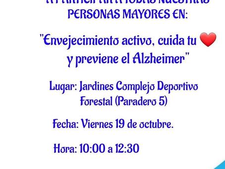 19 DE OCTUBRE - ''ENVEJECIMIENTO ACTIVO, CUIDA TU CORAZÓN Y PREVIENE EL ALZHEIMER''