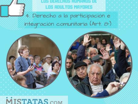 LOS DERECHOS DE LOS ADULTOS MAYORES - N°4. DERECHO A LA PARTICIPACIÓN E INTEGRACIÓN COMUNITARIA (ART