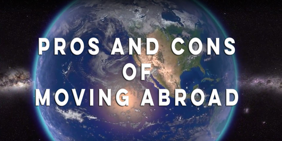 Pros and Cons of Moving Abroad