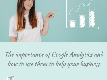 Back to Basics - The importance of Google Analytics and how to use them to help your business