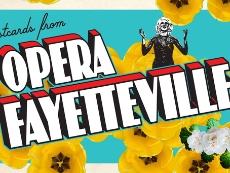 Introducing Postcards from Opera Fayetteville