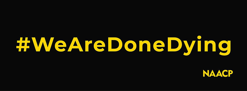 NAACP #WeAreDoneDying Header