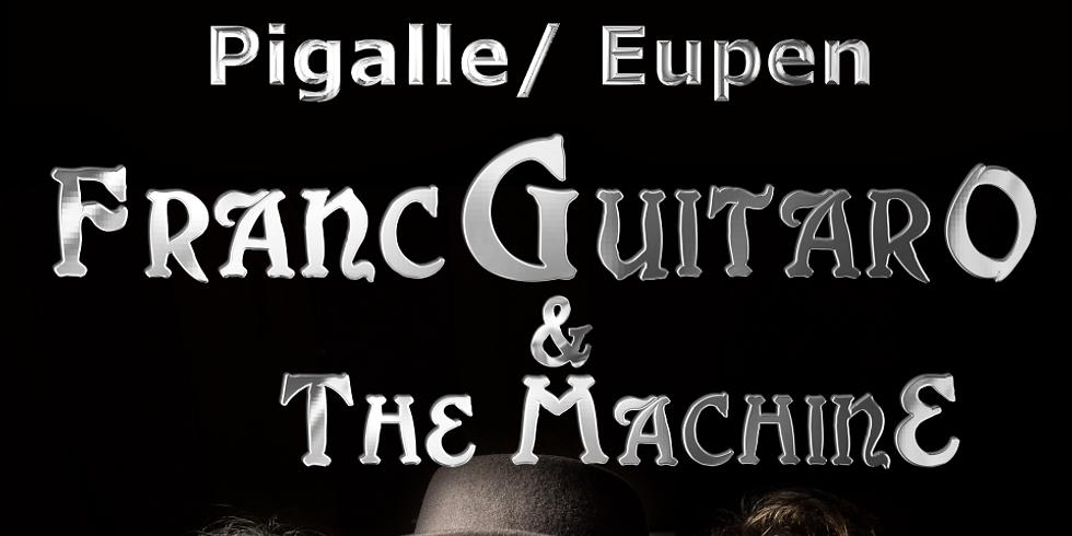 Franc-Guitar-O And The MachinE im Pigalle. Eupen (Belgien)