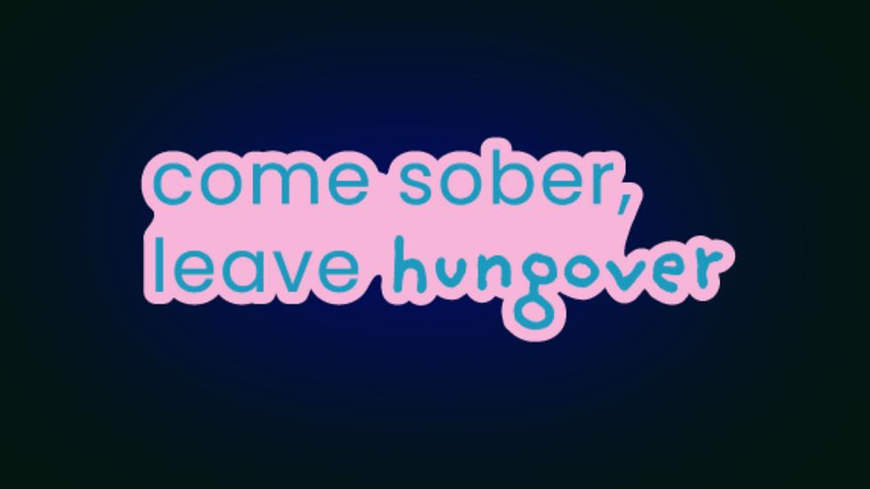 Come Sober, Leave Hungover Sticker