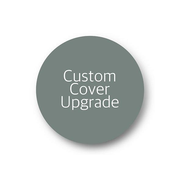 Custom Cover Upgrade