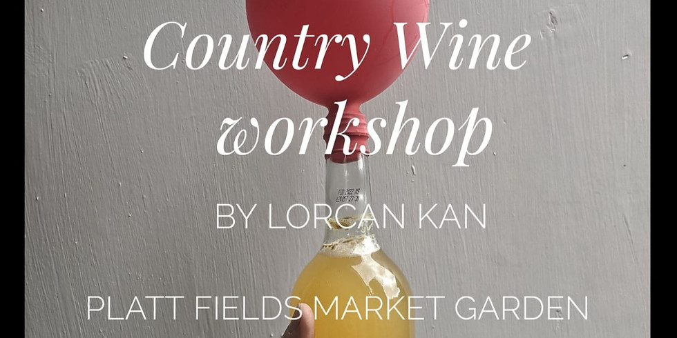 Country Wine Workshop with Lorcan Kan