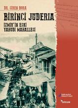 İzmir Yahudi Mahallesi: Yüzyıllar Süren Hikaye