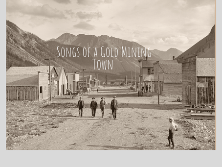 Songs of a Gold Mining Town film research in progress