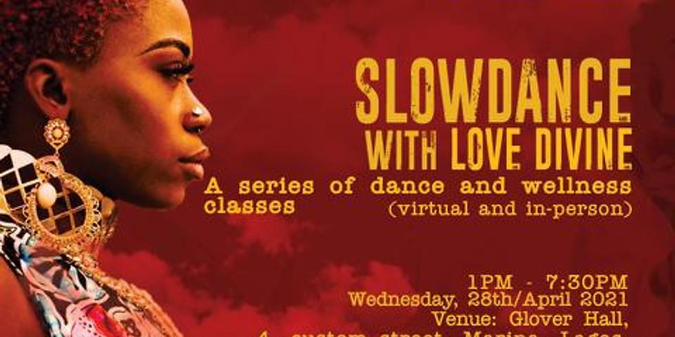 SLOW DANCE for Love Divine