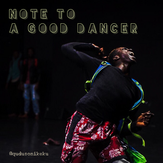 Note to a good dancer.
