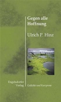 Gegen alle Hoffnung Buchcover - Ulrich P. Hinz