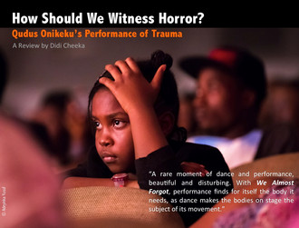 How Should We Witness Horror? Qudus Onikeku's Performance of Trauma.