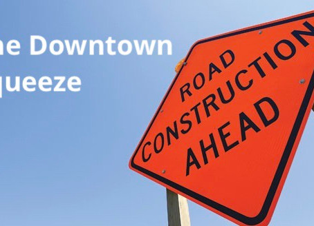 Start of the Downtown Squeeze Starts Monday. How to Avoid or Plan Around the Construction Site