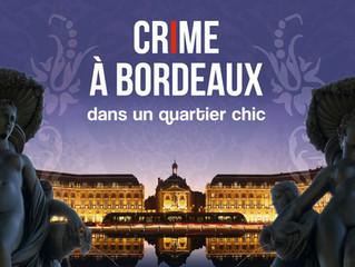 CRIME A BORDEAUX, la 1° enquête