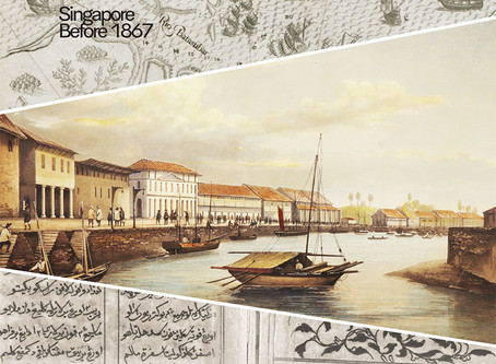 An Exhibition by the National Library   On Paper: Singapore Before 1867
