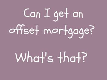 Can I get an Offset Mortgage - What's that?