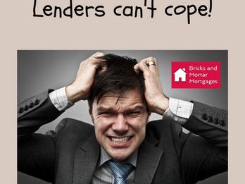 Lenders not coping!