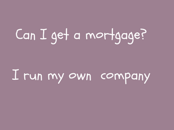 Can I get a mortgage - I own a company