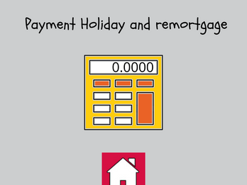 Payment Holiday and remortgaging