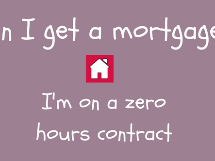 Can I get a mortgage on a zero hours contract?