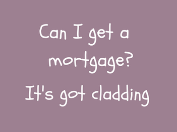 Can I get a mortgage? - it's got cladding